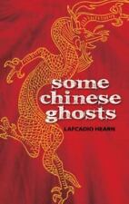 SOME CHINESE GHOSTS By Lafcadio Hearn **BRAND NEW** gift
