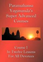 Paramahansa Yogananda's Super Advanced Course : Number 1 Divided in Twelve Le...