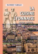 La Cuisine lyonnaise (histoire • recettes) • Mathieu Varille