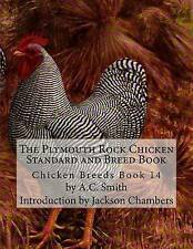 The Plymouth Rock Chicken Standard Breed Book Chicken Breeds by Smith C