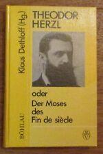 Theodor Herzl oder der Moses des Fin de Siecle - Klaus Dethloff 1986