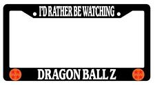 Black License Plate Frame I'd Rather Be Watching Dragon Ball Z Auto Accessory