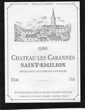 SAINT EMILION ETIQUETTE CHATEAU LES CABANNES 1988 75 CL RARE