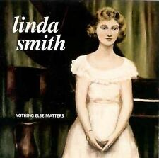 Smith, Linda : Nothing Else Matters CD