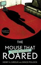 Mouse That Roared: Disney and the End of Innocence: By Henry A Giroux, Grace ...
