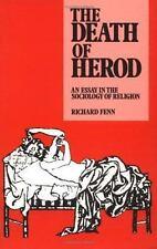 The Death of Herod : An Essay in the Sociology of Religion by Richard K. Fenn...