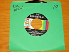 """RICKY NELSON 45 RPM - DECCA 32550 - """"SHE BELONGS TO ME"""" + """"PROMISES"""""""
