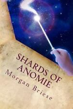 Shards of Anomie by Morgan Briese (2015, Paperback)