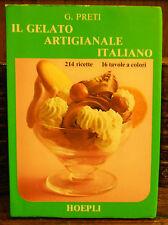 1982 IL GELATO ARTIGIANALE ITALIANO G. PRETI 214 RICETTE CUCINA PASTICCERIA