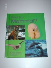 What Is a Mammal? (The Animal Kingdom) by Lola M. Schaefer