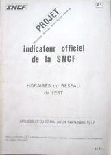 INDICATEUR HORAIRES SNCF PROJET RESEAU  EST  22/05 AU 24/09/1977      .1118.