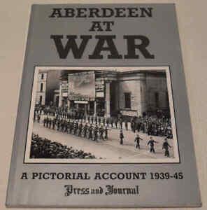 Aberdeen at War: A Pictorial Account 1939-45 by Paul Harris