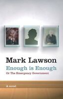 Enough is Enough: or The Emergency Government By Mark Lawson
