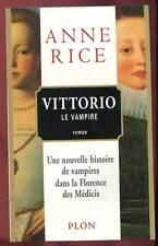 ANNE RICE: VITTORIO LE VAMPIRE. PLON. 2000.