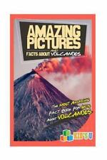 AMAZING PICTURES AND FACTS ABOUT VOLCANOES - NEW PAPERBACK BOOK