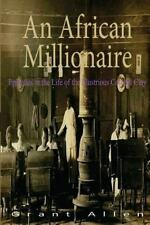 An African Millionaire : Episodes in the Life of the Illustrious Colonel Clay...