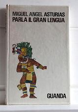 Asturias PARLA IL GRAN LENGUA 1968 Prima edizione Guanda
