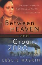 Between Heaven and Ground Zero: One Woman's Struggle for Survival and Faith in t