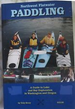 Northwest Flatwater Paddling : A Guide to Lake and Bay Exploration in Washington
