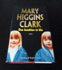 Due bambine in blu - Mary Higgins Clark - 1° Ed. Narrativa Sperling & Kupfer -