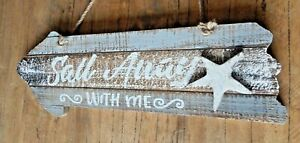 SAIL AWAY WITH ME Wood sign Rustic style Nautical Beach theme UK seller