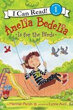 Amelia Bedelia Is for the Birds (I Can Read Book 1)