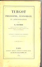 TURGOT PHILOSOPHE ECONOMISTE & ADMINISTRATEUR. A. BATBIE.
