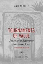 Tournaments of Value: Sociability and Hierarchy in a Yemeni Town (Anthropologica