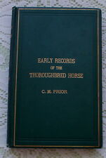 EARLY RECORDS OF THE THOROUGHBRED HORSE RACING BY C M PRIOR  1924 1ST ED.