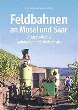 Die Feldbahnen an Mosel und Saar Eisenbahn Geschichte Bildband Bilder Buch Fotos