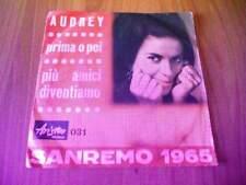 """7"""" AUDREY Prima o poi - Più amici diventiamo 1965 Festival di Sanremo"""