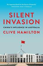 Silent Invasion: China's influence in Australia by Clive Hamilton, NEW Book, FRE