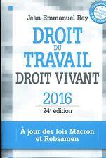 J-E RAY Droit du travail Droit vivant 2016 24è éd lois Macron et Rebsamen