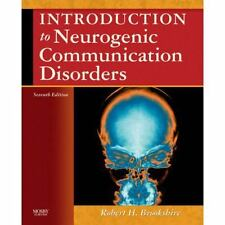 Introduction to Neurogenic Communication Disorders by Robert H. Brookshire...