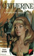 CATHERINE Il suffit d'un amour par Juliette Benzoni, Trevise 1979