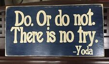 Do or Do Not Yoda Quote STAR WARS Room DECOR Wood Sign Wall Plaque JEDI Plaque