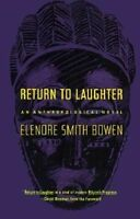 Return To Laughter by Bowen, Elenore Smith (Paperback book, 1964)