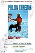 Polar Dream: The First Solo Expedition by a Woman and Her Dog to the Magnetic No