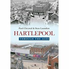 Hartlepool Through The Ages, Very Good Condition Book, Laundon, Stan, Chrystal,