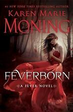 Feverborn: A Fever Novel, Moning, Karen Marie