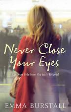Never Close Your Eyes,Burstall, Emma,New Book mon0000053520
