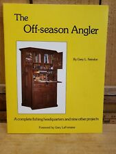 The Off-Season Angler by Gary L. Saindon 1st Edition 1985 *Signed* Excellent Con