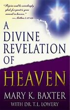 A Divine Revelation of Heaven (New Paperback)by Mary K. Baxter w/ Dr. T.L Lowery