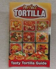 """Perfect Tortilla """"Tasty Tortilla Guide"""" with 11 Recipes 17108"""