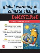 Demystified: Global Warming and Climate Change Demystified by Jerry Silver...