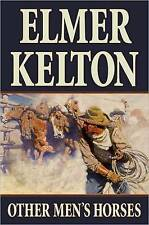 NEW Other Men's Horses (Texas Rangers) by Elmer Kelton