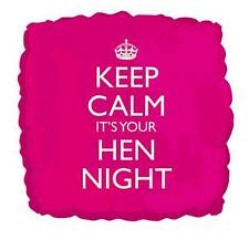 """18"""" FOIL BALLOON """"KEEP CALM ITS YOUR HEN NIGHT"""" PARTY GIRLS NIGHT WEEKEND"""
