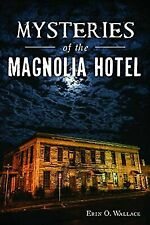 Mysteries of the Magnolia Hotel [Landmarks] [TX] [The History Press]