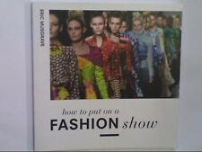 How to Put on a Fashion Show, Eric Musgrave, Very Good Book