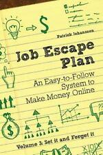 Job Escape Plan - An Easy-To-Follow System to Make Money Online (Volume 3 - Set